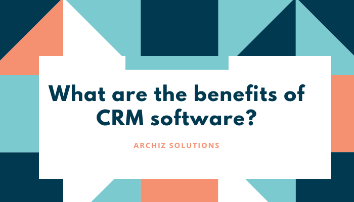 What are the Benefits of CRM System