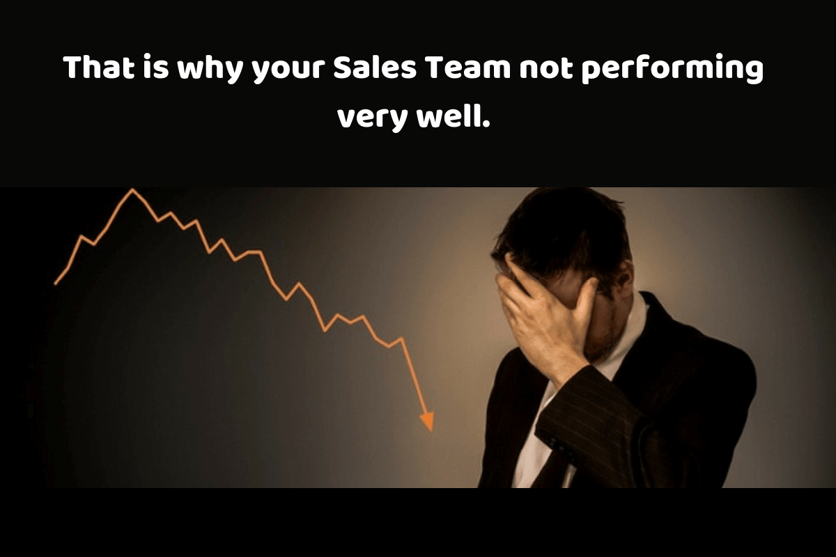 That is why your sales team not performing very well (1)